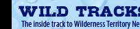 Wild Tracks ... Wilderness Newsletter
