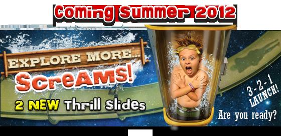 2 NEW Thrill Slides Coming Summer 2012!