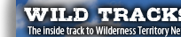 Wild Tracks ... Wilderness Newsletter