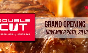Double Cut – Grand Opening November 20th, 2013!