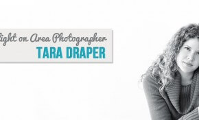 Spotlight On Area Photographer: Tara Draper