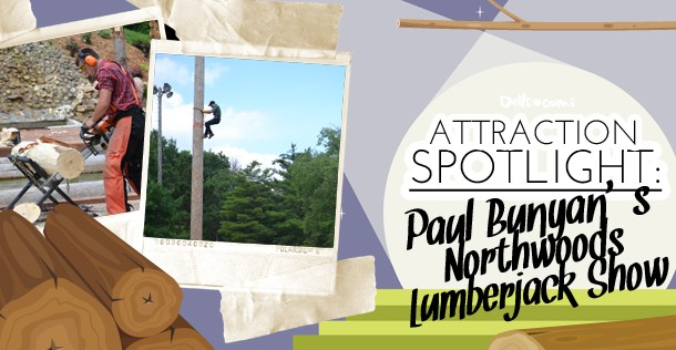 Attraction Spotlight: Dells Lumberjack Show