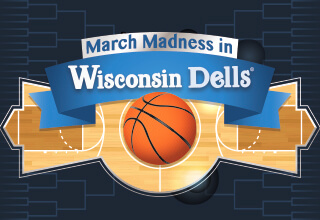 Score with March Madness in the Dells