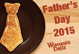 Dad's Day 2015 in Wisconsin Dells
