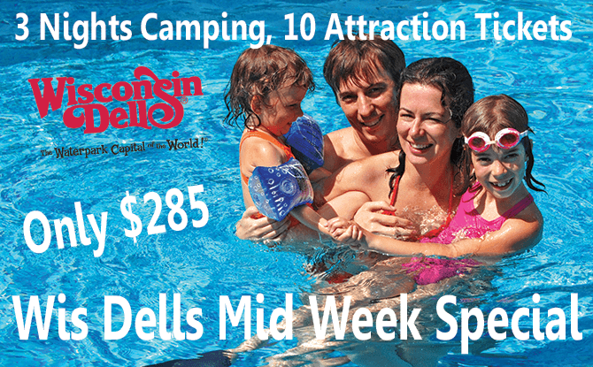 3 Nights, 10 Tickets, Wis Dells Mid Week Camping Special