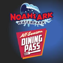 Noah's Ark – 2018 Black Friday All Season Dining Pass