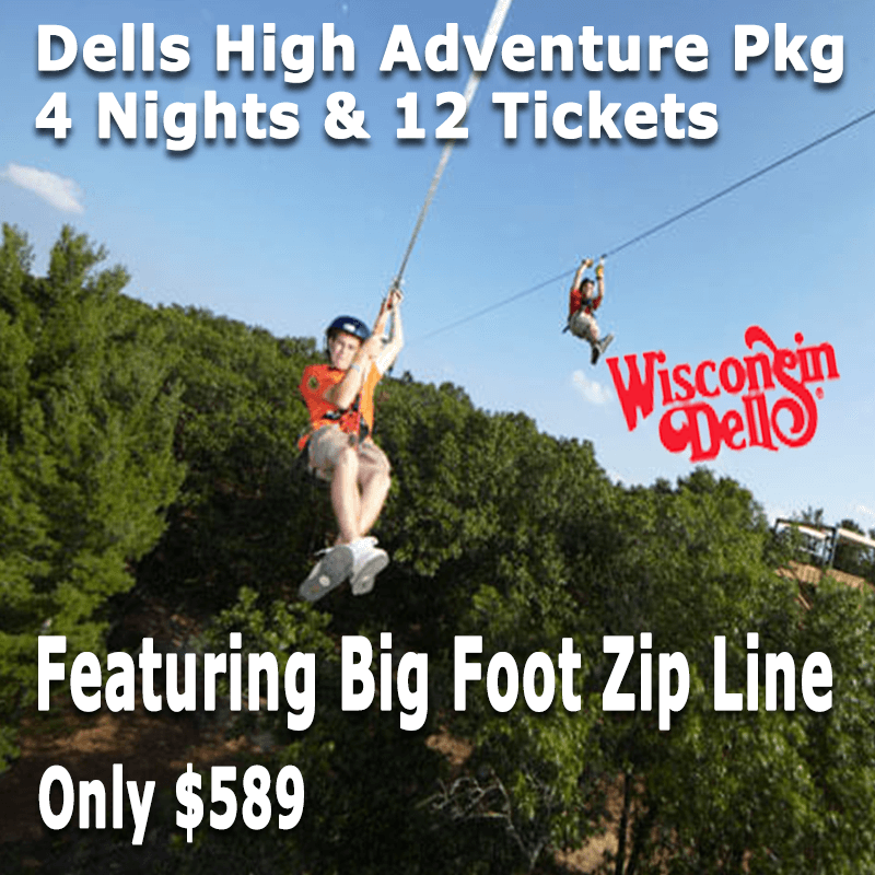 WISCONSIN DELLS HIGH ADVENTURE PACKAGE